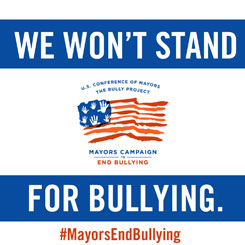 Mayors End Bullying - We Won't Stand for Bullying