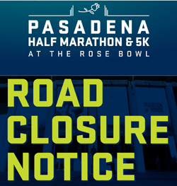 Pasadena Half Marathon Road Closure Notice