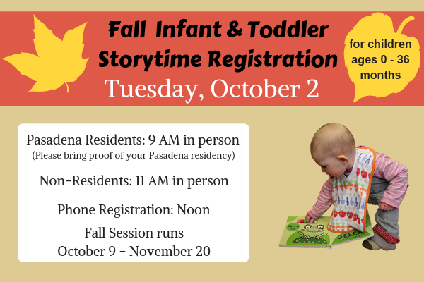 Fall Infant and Toddler Storytime Registration Tuesday, October 2