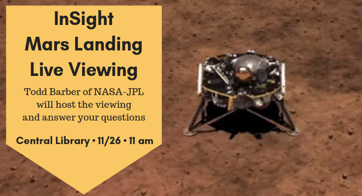 InSight Mars Landing Live Viewing 11/26 11 am-12:30 pm Central Library
