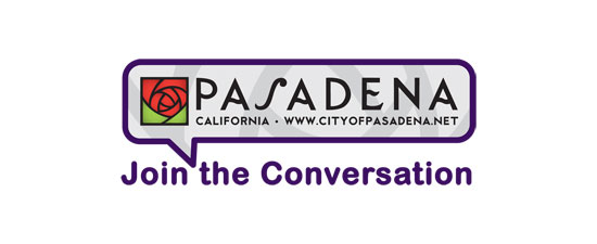 Share what is important to you in Pasadena.  Take the Community Feedback Survey today!